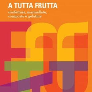A tutta frutta di Gino Fabbri - Italian Gourmet