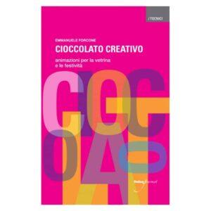 Cioccolato creativo di Emmanuele Forcone - Italian Gourmet