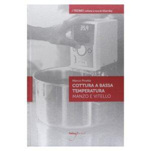 Cottura a bassa temperatura Vol. 1 Manzo e vitello - Italian Gourmet