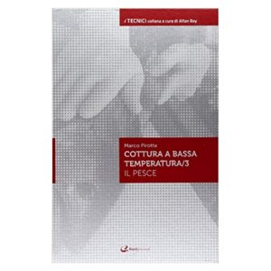 Cottura a bassa temperatura Vol. 3 Il pesce - Italian Gourmet