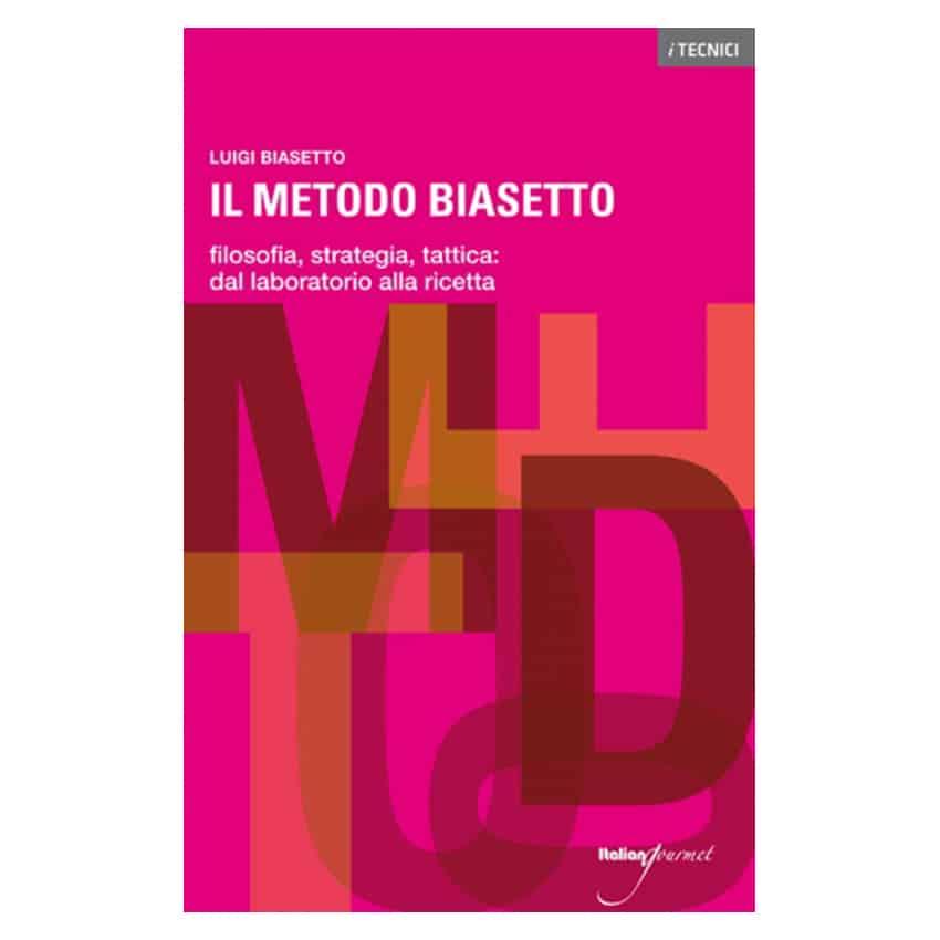Il metodo Biasetto di Luigi Biasetto - Italian Gourmet