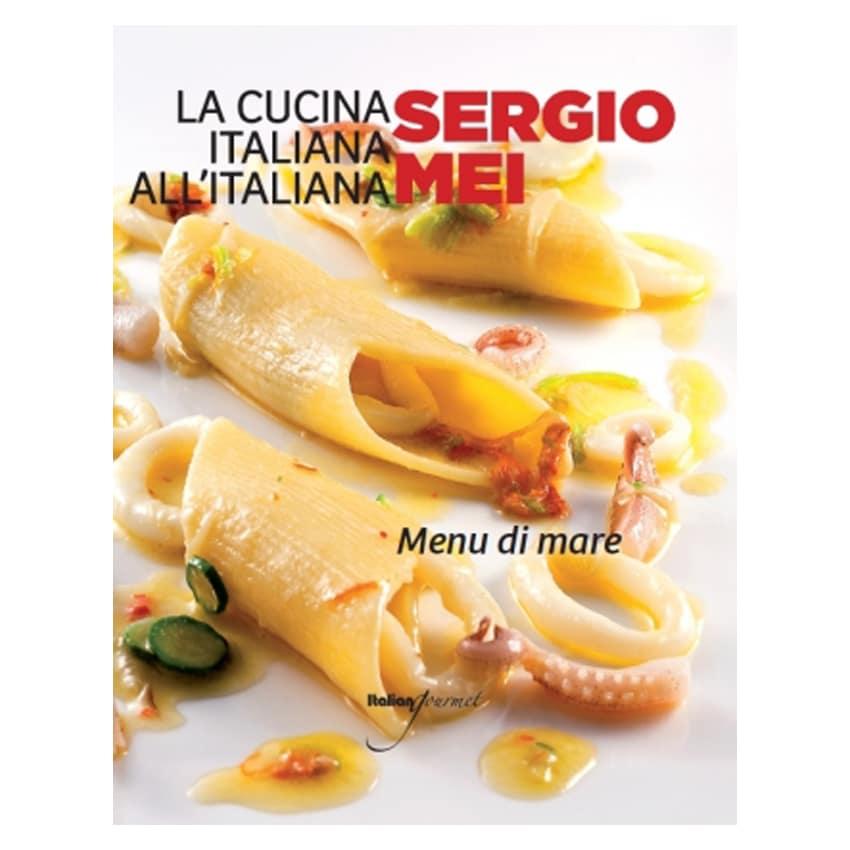 Menu di mare di Sergio Mei - Italian Gourmet