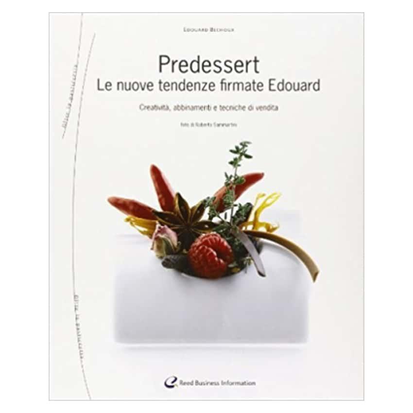 Predessert. Le nuove tendenze - Italian Gourmet